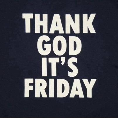 Thank God it's Friday Picture Quote #2
