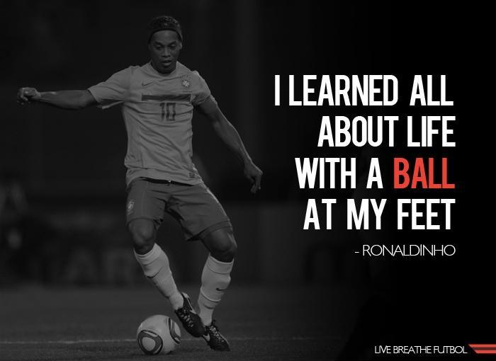 I learned all about life with a ball at my feet Picture Quote #1