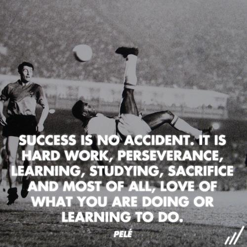 Success is no accident. It is hard work, perseverance, learning, studying, sacrifice and most of all, love of what you are doing or learning to do Picture Quote #1