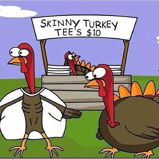 Skinny Turkey tee's Picture Quote #1