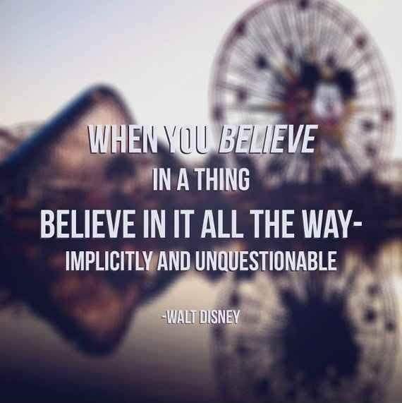 When you believe in a thing, believe in it all the way, implicitly and unquestionable Picture Quote #1