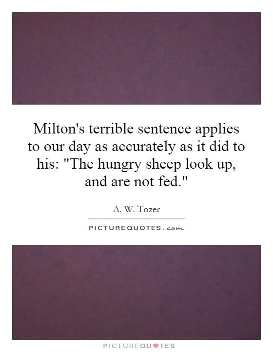 Milton's terrible sentence applies to our day as accurately as it did to his: