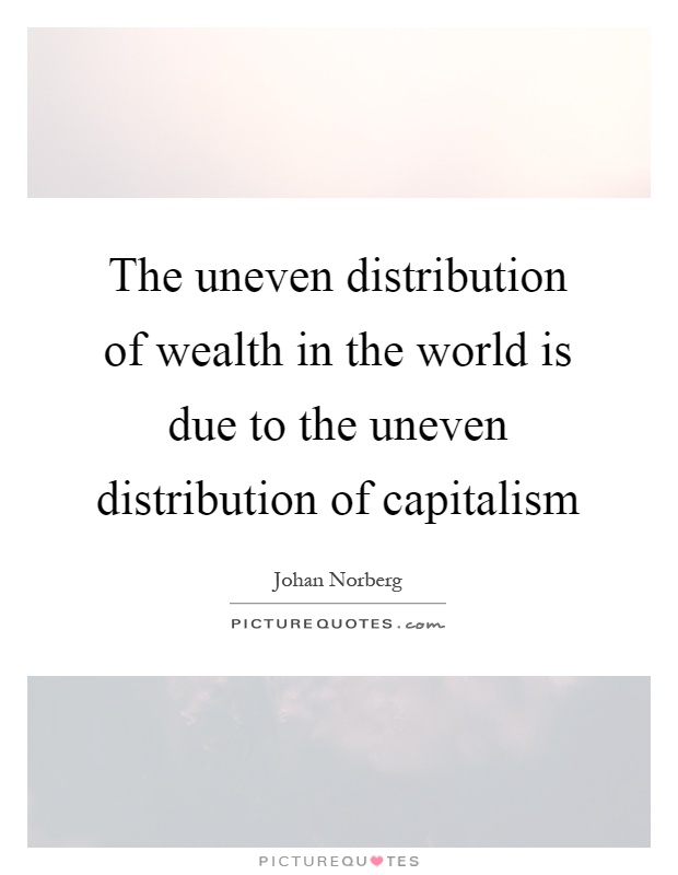 unequal distribution of wealth essay The effect on the distribution of wealth listen to this chapter: all civilized countries have an unequal distribution of wealth that grows steadily worse the cause, we have found.