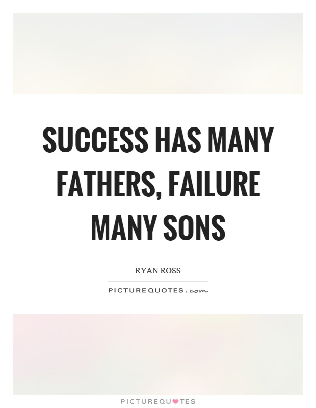 Success has many fathers, failure many sons Picture Quote #1