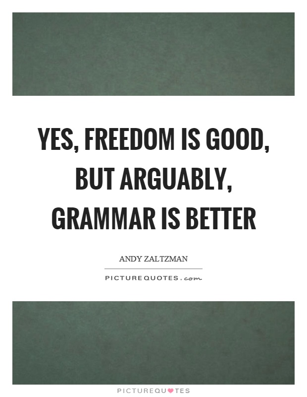 Good Grammar Quotes Sayings Good Grammar Picture Quotes Enchanting Grammar Quotes