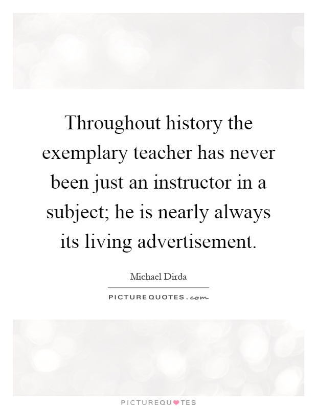 Throughout History The Exemplary Teacher Has Never Been