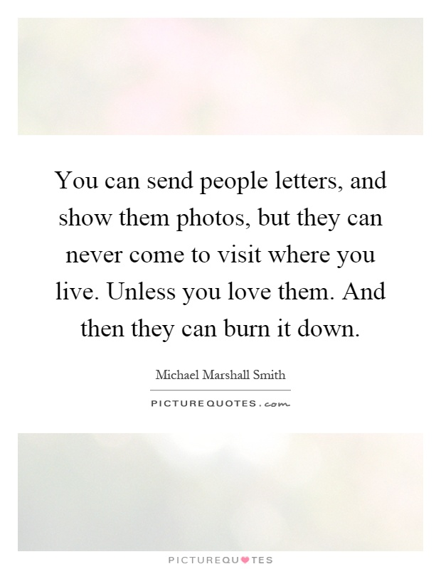 You Can Send People Letters And Show Them Photos But