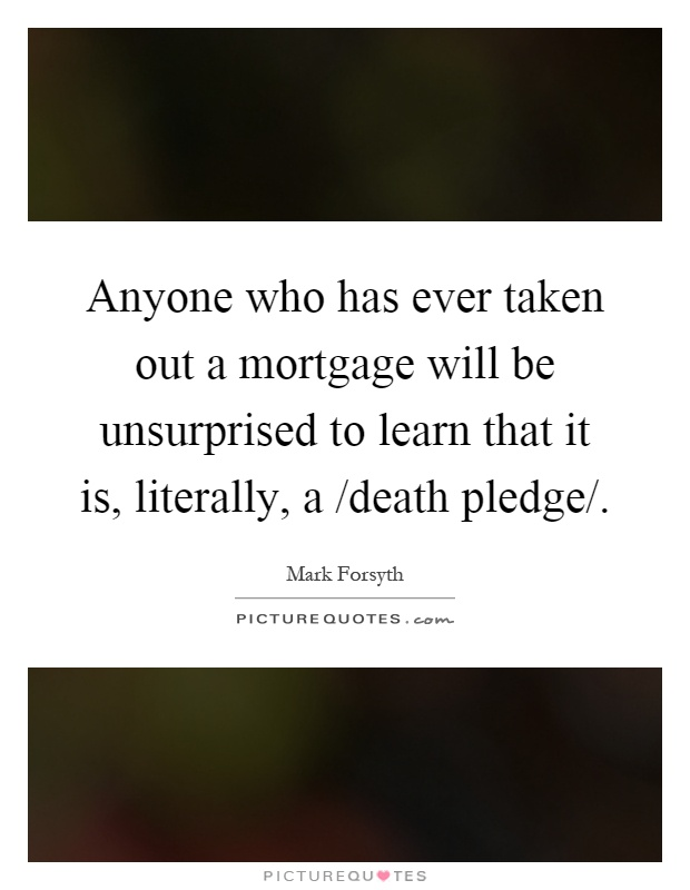 Anyone who has ever taken out a mortgage will be for Learn mortgage
