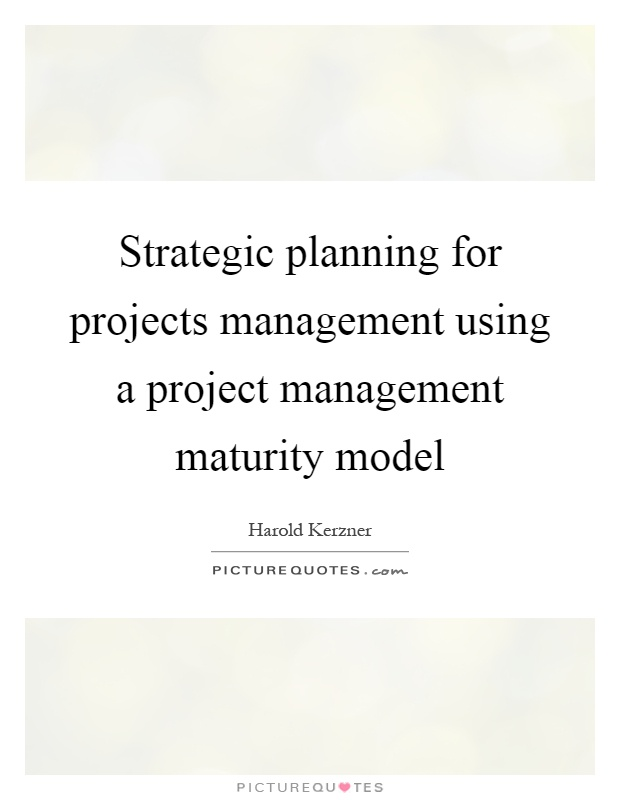 Strategic Planning For Projects Management Using A Project