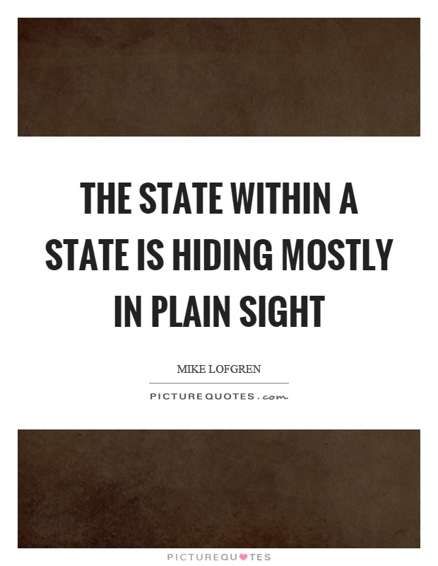 The state within a state is hiding mostly in plain sight Picture Quote #1