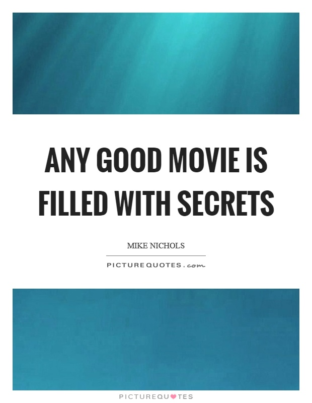 Any good movie is filled with secrets Picture Quote #1