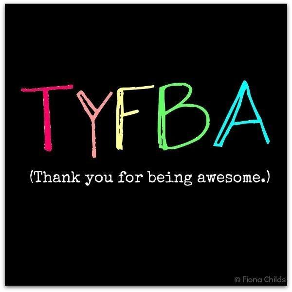 TYFBA. Thank you for being awesome Picture Quote #1