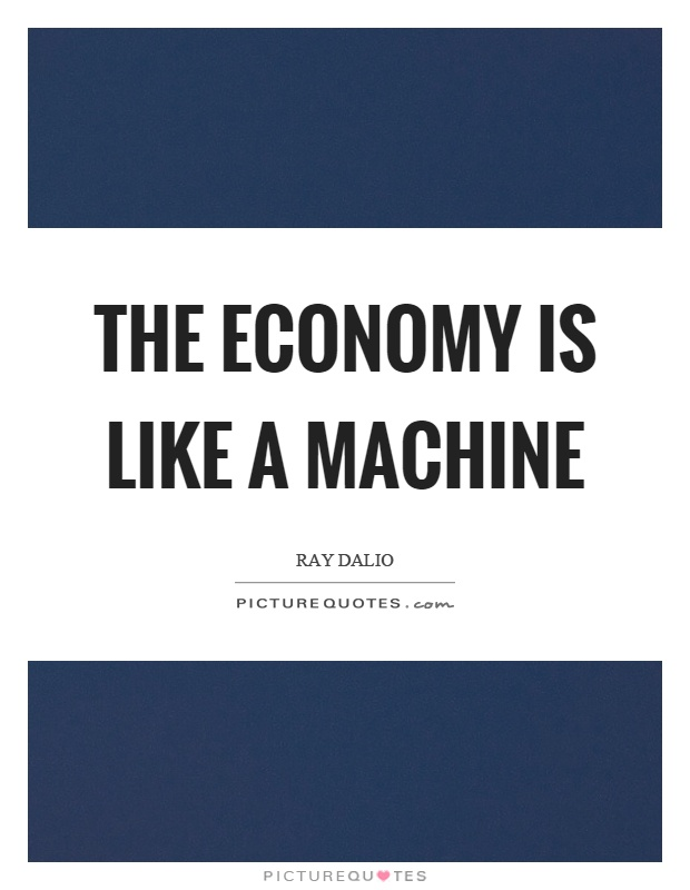 The economy is like a machine Picture Quote #1