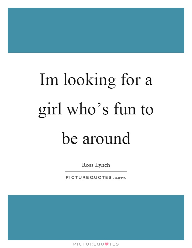Im looking for a girl quotes. Girls Quotes (834 quotes). 2019 01 13
