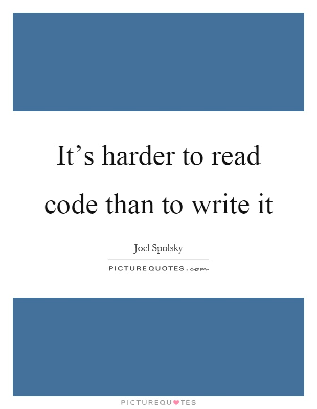 It's harder to read code than to write it Picture Quote #1