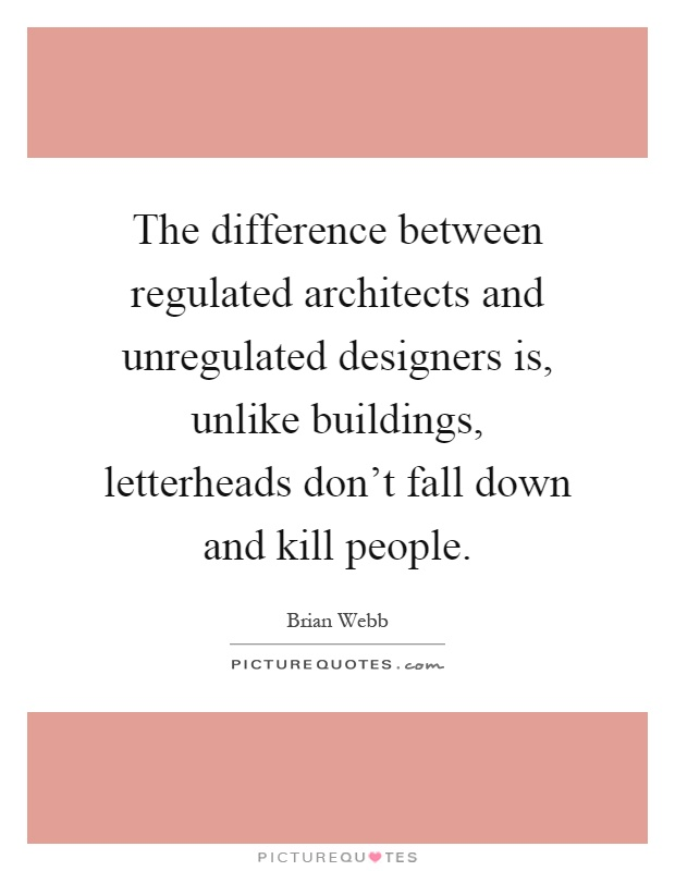 Brian webb quotes sayings 1 quotation for Difference between building designer and architect