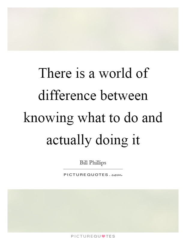 Bill phillips quote