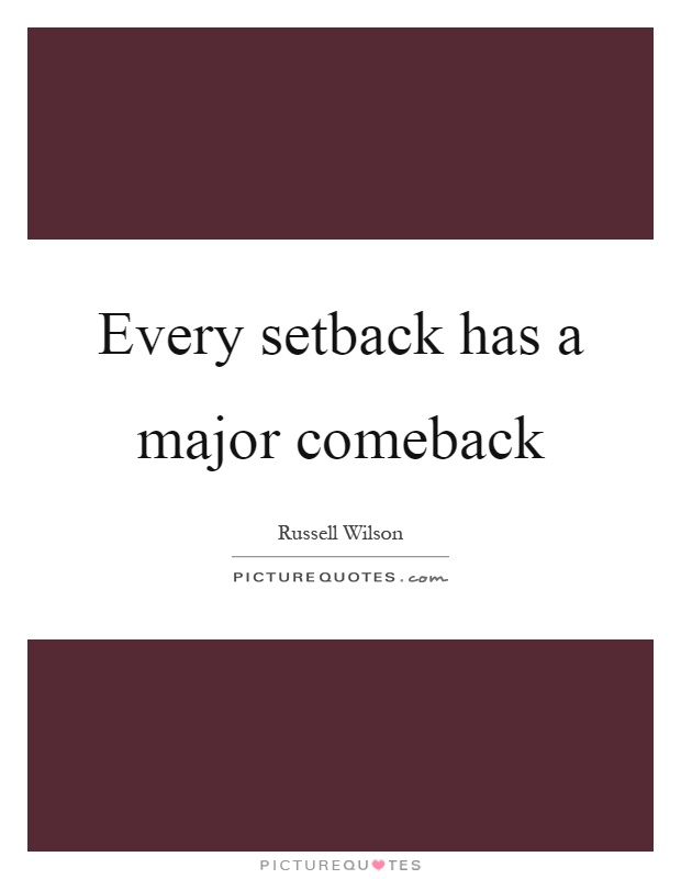Every setback has a major comeback | Picture Quotes