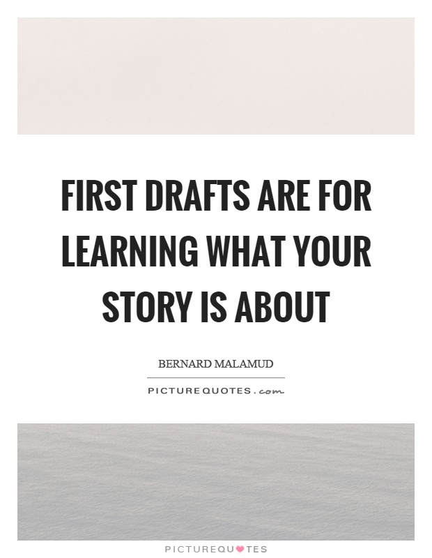 First drafts are for learning what your story is about Picture Quote #1
