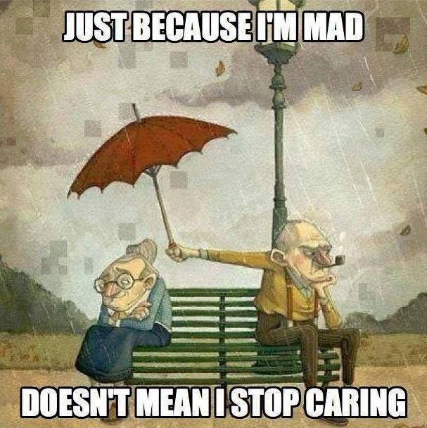 Just because I'm mad doesn't mean I stop caring Picture Quote #1