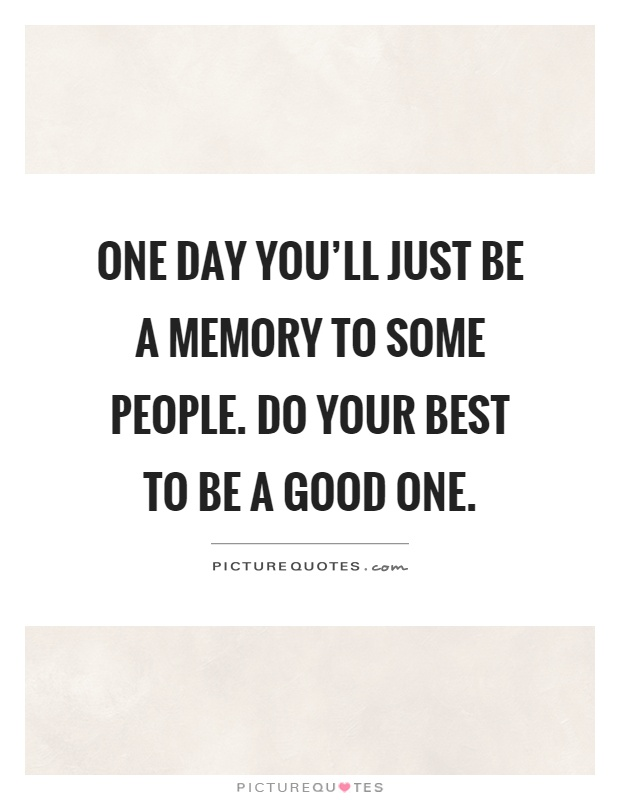 Memory quotes memory sayings memory picture quotes page 4