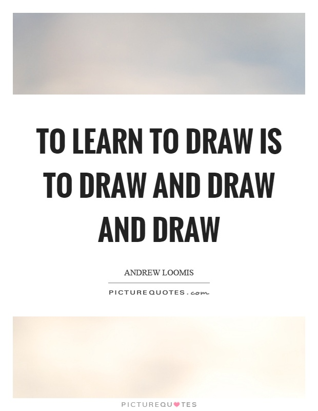 Scribble Drawing Quotes : To learn draw is and picture quotes