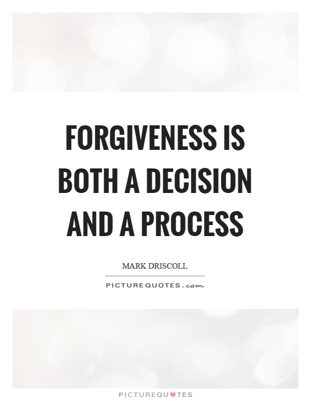 Forgiveness is both a decision and a process Picture Quote #1
