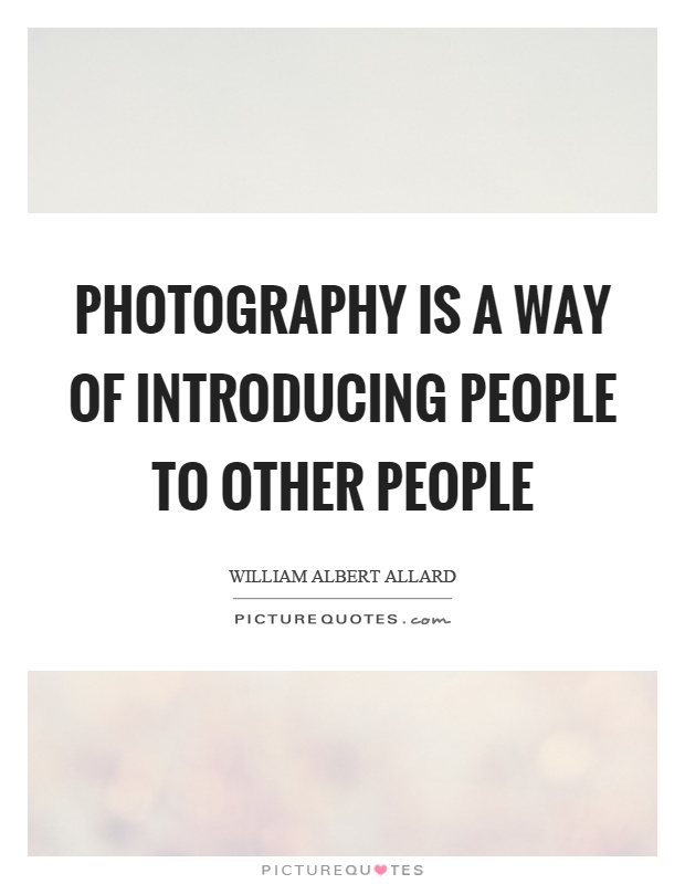 Photography is a way of introducing people to other people Picture Quote #1
