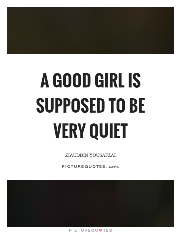 A good girl is supposed to be very quiet Picture Quote #1