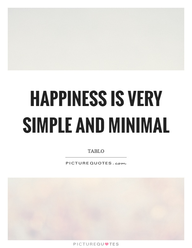 happiness is very simple and minimal picture quotes