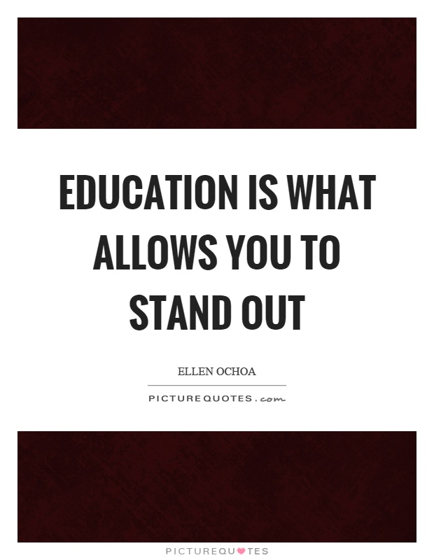 Education is what allows you to stand out Picture Quote #1