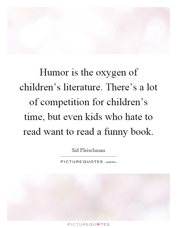 humor is the oxygen of children s literature picture