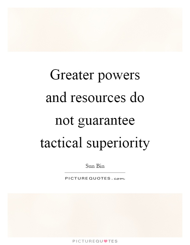 Greater powers and resources do not guarantee tactical superiority Picture Quote #1