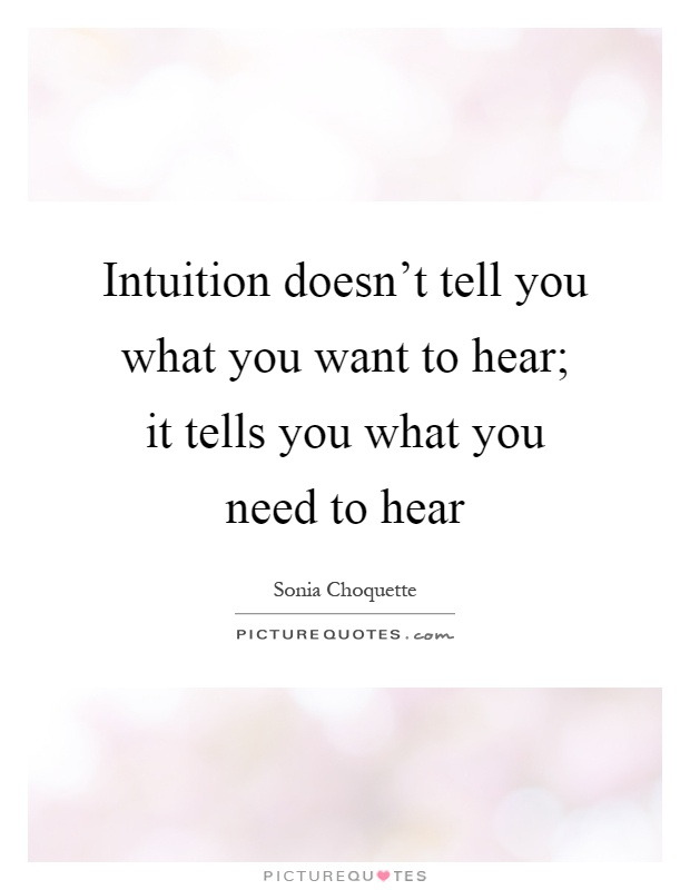 Intuition doesn\u002639;t tell you what you want to hear; it tells