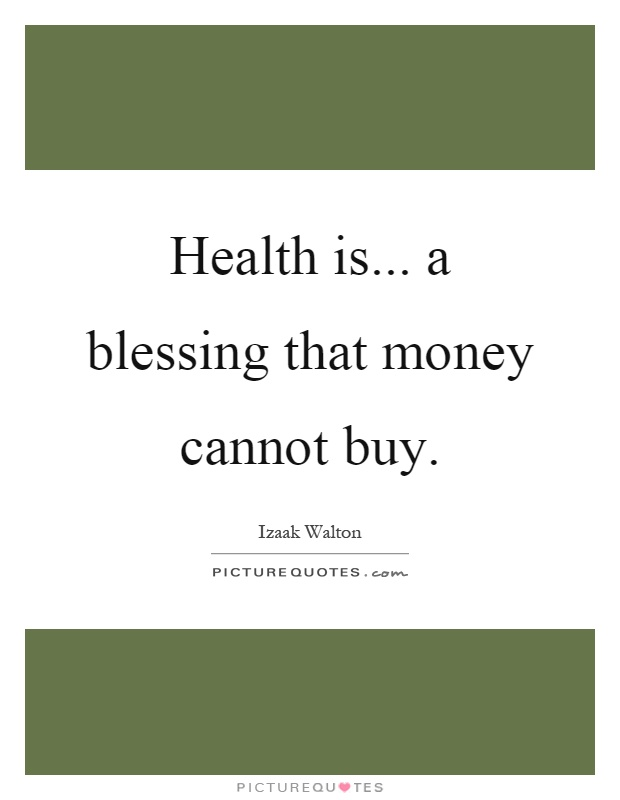 Health is... a blessing that money cannot buy Picture Quote #1