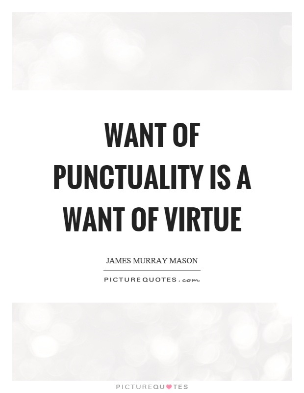 Want of punctuality is a want of virtue Picture Quote #1