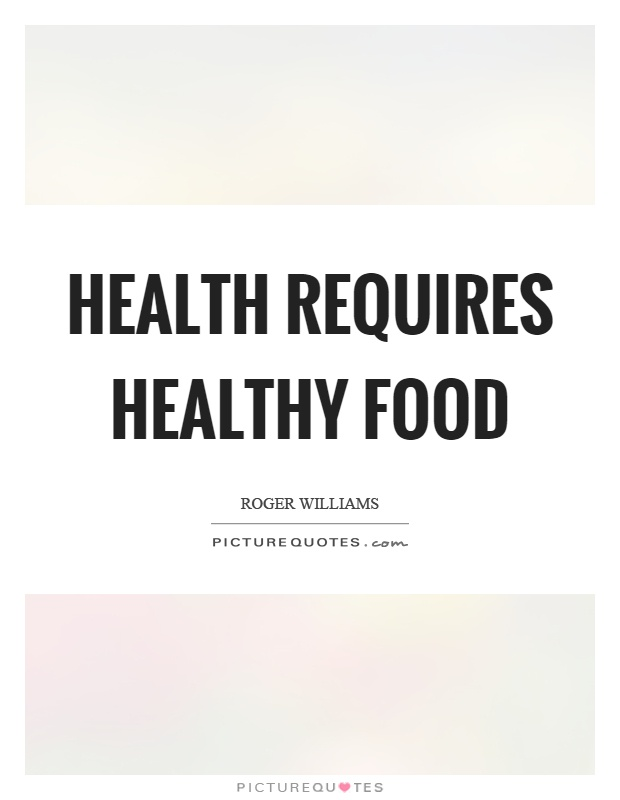 Health requires healthy food Picture Quote #1