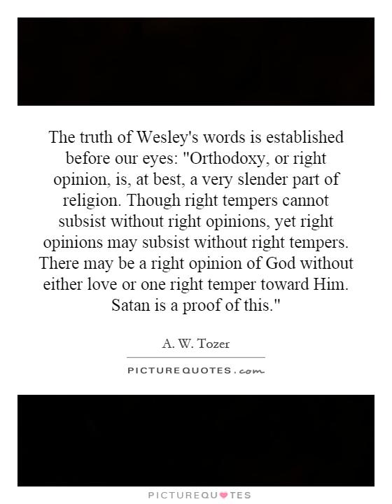The truth of Wesley's words is established before our eyes: