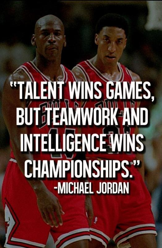 Talent wins games, but teamwork and intelligence win championships Picture Quote #1
