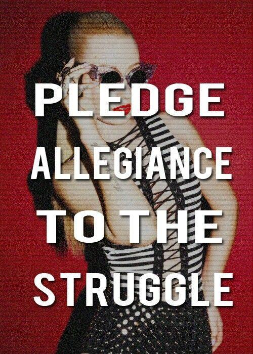 Pledge allegiance to the struggle Picture Quote #1