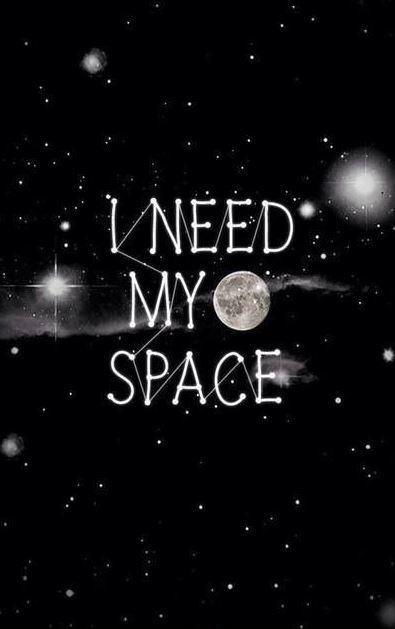 I need my space Picture Quote #1