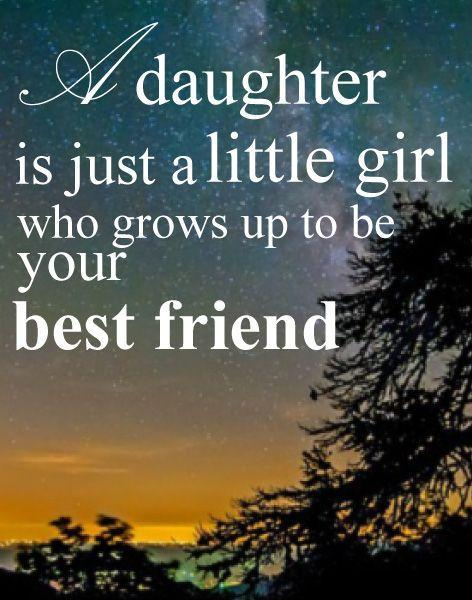 A daughter is just a little girl who grows up to be your best friend Picture Quote #1