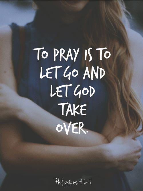 To pray is to let go and let God take over Picture Quote #1