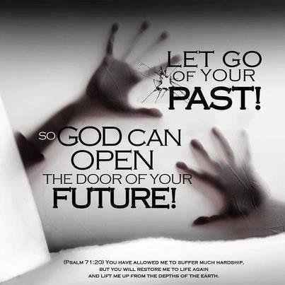 Let go of your past! So God can open the door of your future! Picture Quote #1