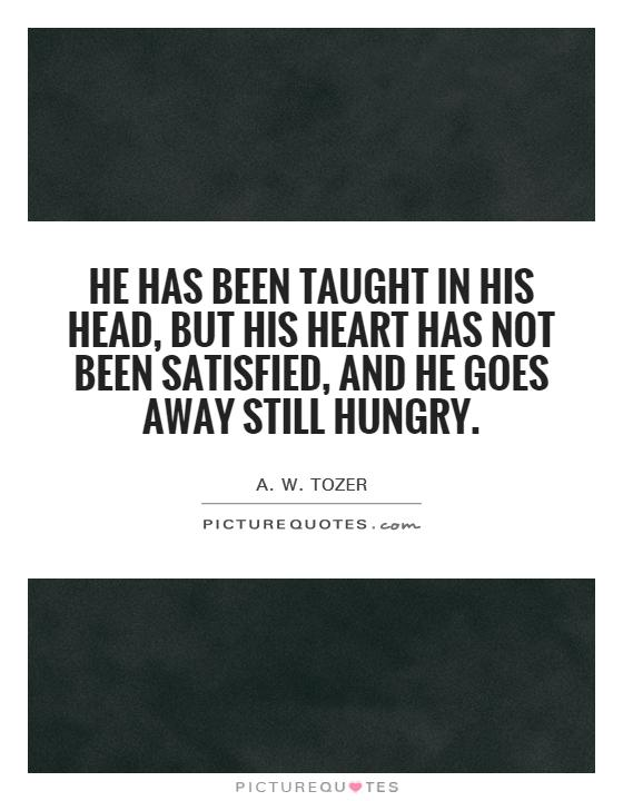 He Has My Heart Quotes: A W Tozer Quotes & Sayings (249 Quotations
