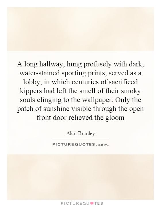 Narrow Foyer Quotes : Hallway quotes sayings picture