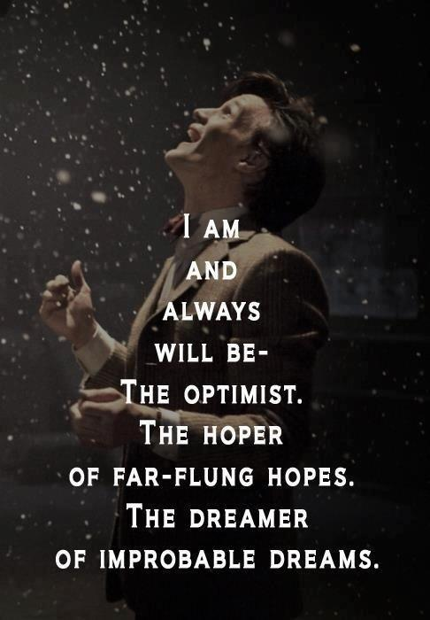 I am and always will be the optimist, the hoper of far-flung hopes and the dreamer of improblable dreams Picture Quote #1