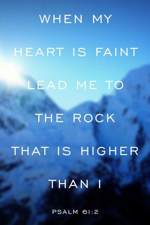 When my heart is faint lead my to the rock that is higher than I Picture Quote #1