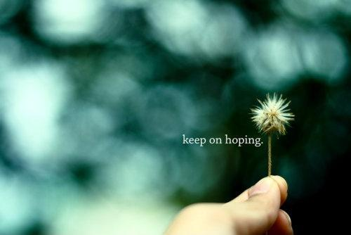 Keep on hoping Picture Quote #1
