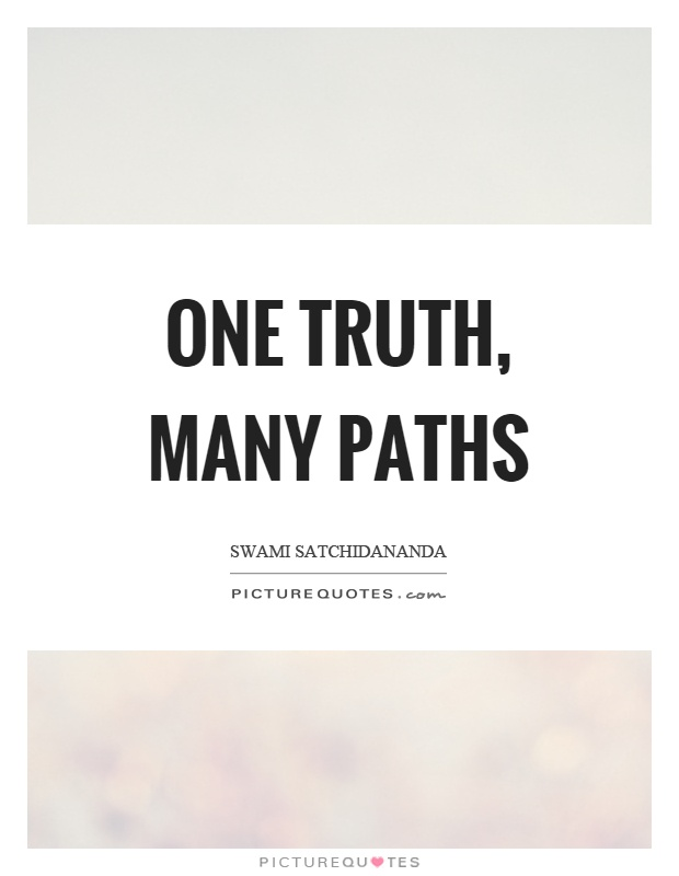 One truth, many paths Picture Quote #1